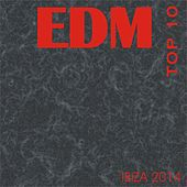 Play & Download Edm Top 10 Ibiza 2014 by Various Artists | Napster