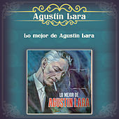 Play & Download Lo Mejor de Agustín Lara by Various Artists | Napster