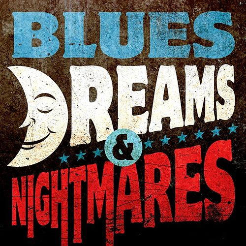 Blues - Dreams & Nightmares by Various Artists