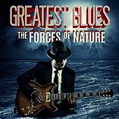 Play & Download Greatest Blues: The Forces of Nature by Various Artists | Napster