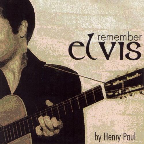 Remember Elvis by Henry Paul
