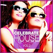Play & Download Celebrate House, Vol. 2 by Various Artists | Napster