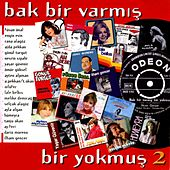 Play & Download Bak Bir Varmış Bir Yokmuş, Vol. 2 by Various Artists | Napster