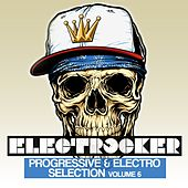 Play & Download Electrocker - Progressive & Electro Selection, Vol. 6 by Various Artists | Napster