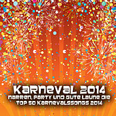 Play & Download Karneval 2014 - Narren, Party und gute Laune die Top 50 Karnevalssongs 2014 by Various Artists | Napster