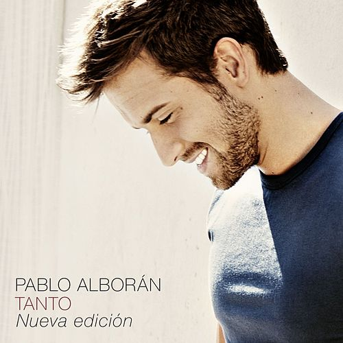Play & Download Tanto (Nueva edición) by Pablo Alboran | Napster