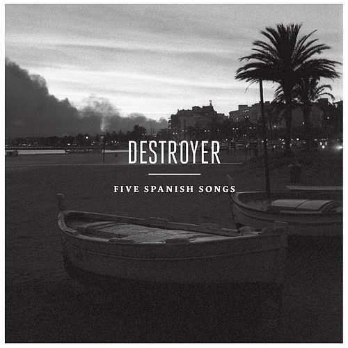 Play & Download Five Spanish Songs by Destroyer | Napster