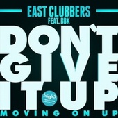 Play & Download Don't Give It Up (Moving On Up) by East Clubbers | Napster