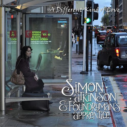 Play & Download A Different Kind of Love by Simon Atkinson | Napster