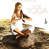 Play & Download Hindu Yoga (Music for Meditation & Relaxation) by Various Artists | Napster