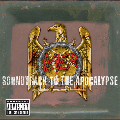 Soundtrack To The Apocalypse by Slayer