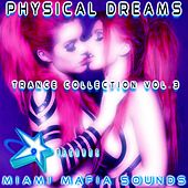 Physical Dreams Trance Collection, Vol. 3 by Physical Dreams