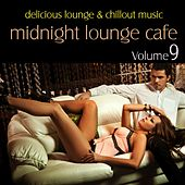 Play & Download Midnight Lounge Cafe, Vol. 9 - Delicious Lounge & Chillout Music by Various Artists | Napster
