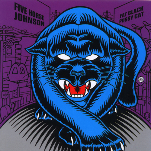 Fat Black Pussy Cat by Five Horse Johnson