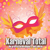 Play & Download Karneval Total - Die größte Karnevalsparty des Jahres by Various Artists | Napster