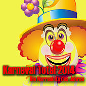 Play & Download Karneval Total 2014 - Die Narrenhits des Jahres by Various Artists | Napster