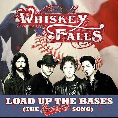 Load Up The Bases (The Baseball Song) - Single by Whiskey Falls