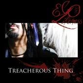 Treacherous Thing by Ego Likeness