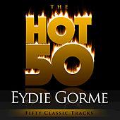Play & Download The Hot 50 - Eydie Gorme (Fifty Classic Tracks) by Various Artists | Napster