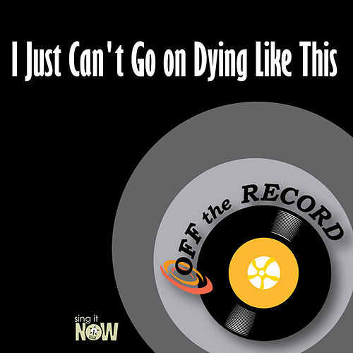 Play & Download I Just Can't Go on Dying Like This by Off the Record | Napster