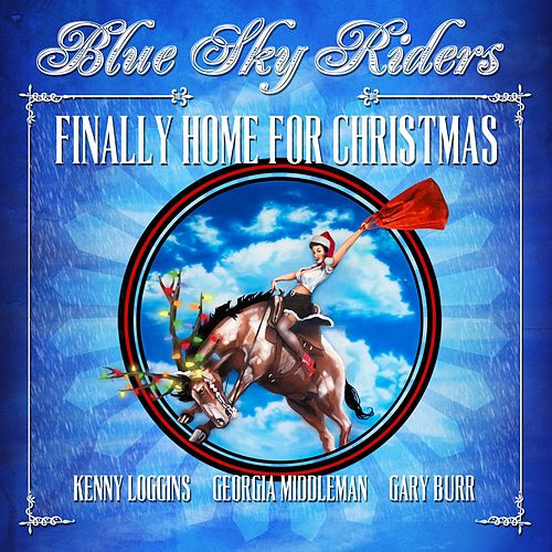 Play & Download Finally Home For Christmas by Blue Sky Riders | Napster