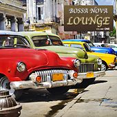 Bossa Nova Lounge - Music Inspired By Buena Vista And La Boca von Various Artists