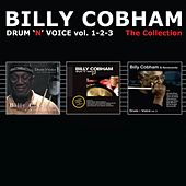 Play & Download Drum 'N' Voice, Vol. 1, 2, 3 (The Collection) by Billy Cobham | Napster