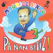 Play & Download Pa nan betiz ! by Maurice Sixto | Napster