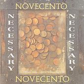 Play & Download Necessary by Novecento | Napster