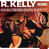 Milestones - R. Kelly von R. Kelly