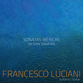 Play & Download Sonatas Ibéricas by Francesco Luciani | Napster