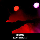 Sugar (Diabetes) by Shadow