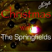 Play & Download Christmas With the Springfields by Springfields | Napster