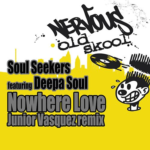 Nowhere Love feat. Deepa Soul - Junior Vasquez Remix by Soul Seekers