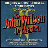 Play & Download The John Wilson Orchestra at the Movies - The Bonus Tracks by Various Artists | Napster