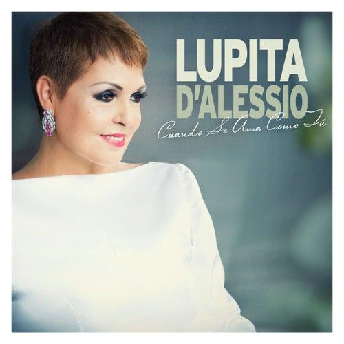 Cuando se ama como tú by Lupita D'Alessio