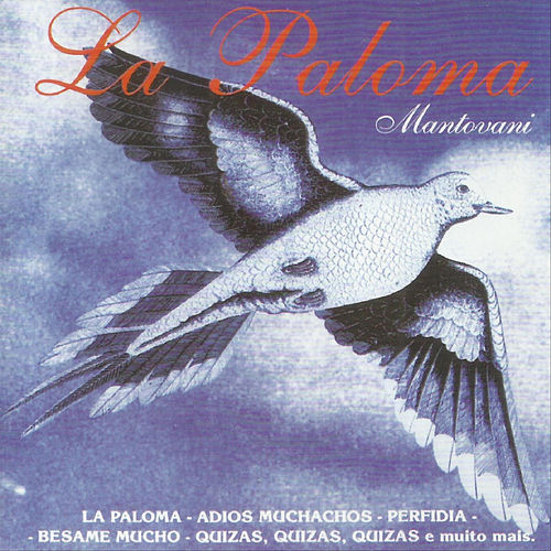 Play & Download La Paloma - Mantovani by Mantovani | Napster