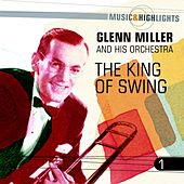 Music & Highlights: The King of Swing, Vol. 1 by Glenn Miller