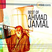 Music & Highlights: Ahmad Jamal - Best of by Ahmad Jamal