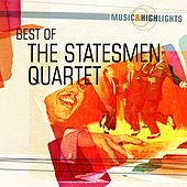 Play & Download Music & Highlights: The Statesmen Quartet - Best of by Various Artists | Napster