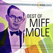 Play & Download Music & Highlights: Miff Mole - Best of by Miff Mole | Napster