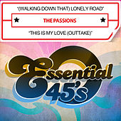 Play & Download (Walking Down That) Lonely Road / This Is My Love (Outtake) [Digital 45] by The Passions | Napster