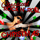 Play & Download Classical Rock n' Roll Christmas by The Christmas Hit Makers | Napster
