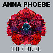 Play & Download The Duel by Anna Phoebe | Napster
