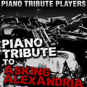 Piano Tribute to Asking Alexandria by Piano Tribute Players