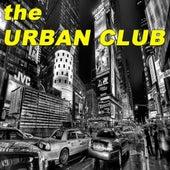 The Urban Club (Hip Hop & Gangsta Rap Made Me Do It!) von Various Artists