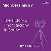 Play & Download Finnissy: The History of Photography in Sound by Ian Pace | Napster