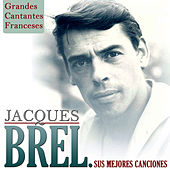 Play & Download Grandes Cantantes Franceses. Jacques Brel Sus Mejores Canciones by Various Artists | Napster