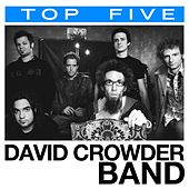 Play & Download Top 5: Hits by David Crowder Band | Napster