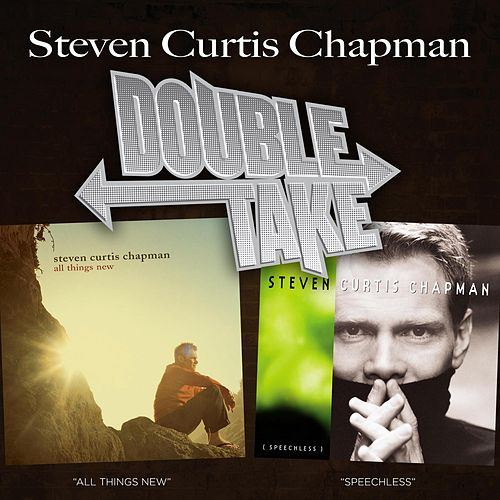 Play & Download Double Take - Steven Curtis Chapman by Steven Curtis Chapman | Napster